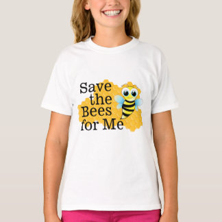 Save the Bees for Me Girl's T-Shirt