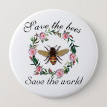 Save the Bees Save the World Button