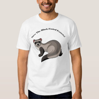 Save The Black Footed Ferrets! Shirt