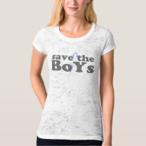 Save the BoYs™ Female Burnout (Fitted) T-Shirt