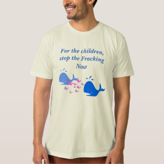 Save The children Stop Fracking T-Shirt