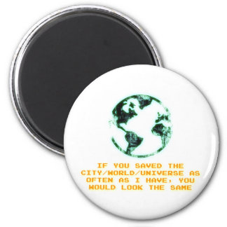 Save the city/world/universe magnet