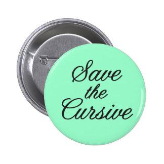Save the Cursive Handwriting 2 Inch Round Button