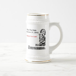 Save The Date, December 21, 2012 - The Apocalypse Beer Stein