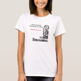 Save The Date, December 21, 2012 - The Apocalypse T-Shirt