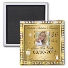Save The Date Fabulous 30 Photo Gold Glam Birthday Magnet at Zazzle