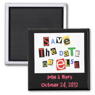 Save the date, or else! 2 inch square magnet