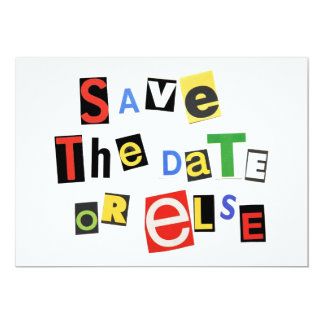 Save the Date or else! Card