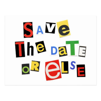 Save the Date - Or Else! Postcard