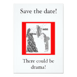 Save the date!, There could be drama! 5x7 Paper Invitation Card