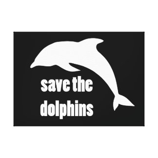 Save the Dolphins Stretched Canvas Prints