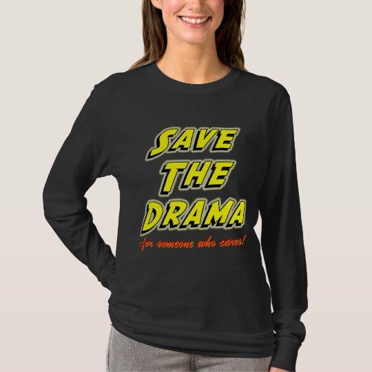 Save the Drama Attitude Saying Tee