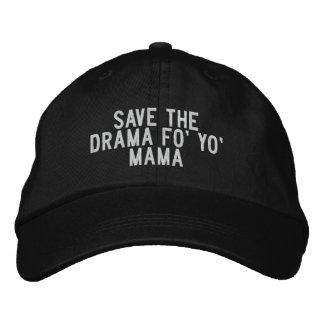 save the drama fo' yo' mama embroidered baseball hat