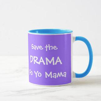 SAVE THE DRAMA FO YO MAMA MUG
