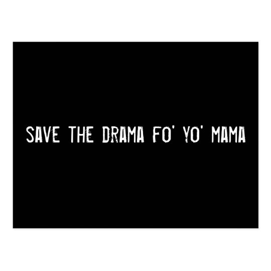 save the drama fo' yo' mama postcard