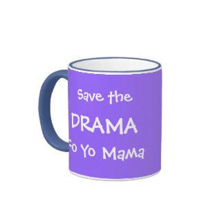 SAVE THE DRAMA FO YO MAMA RINGER COFFEE MUG