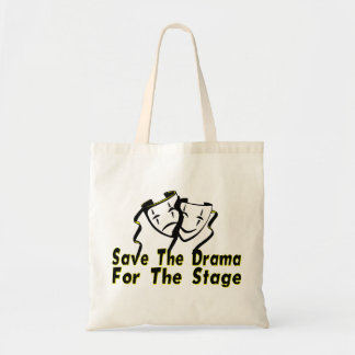 Save The Drama For The Stage Budget Tote Bag