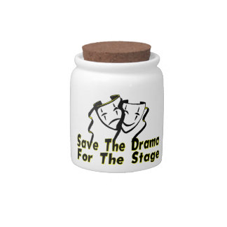 Save The Drama For The Stage Candy Jars