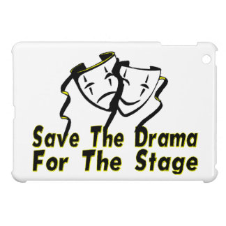 Save The Drama For The Stage Cover For The iPad Mini