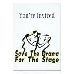 Save The Drama For The Stage 5x7 Paper Invitation Card