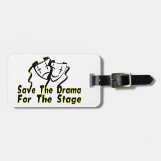 Save The Drama For The Stage Luggage Tag