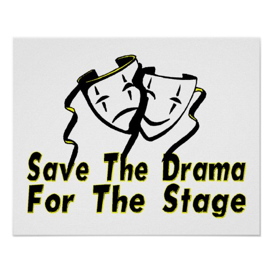 Save The Drama For The Stage Poster