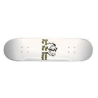 Save The Drama For The Stage Skate Board Deck