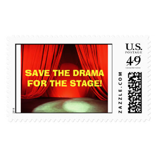 SAVE THE DRAMA FOR THE STAGE! stamp