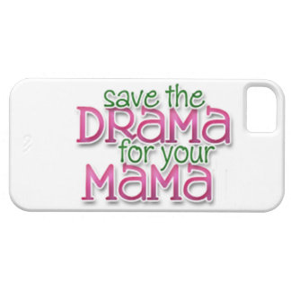 Save the Drama for your Mama iPhone 5 Case