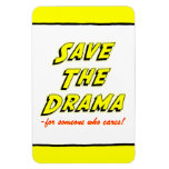 Save the Drama Office Humor Flexi Magnet Magnet