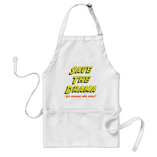 Save the Drama Snappy Saying Adult Apron