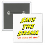 Save the Drama Snappy Saying Button
