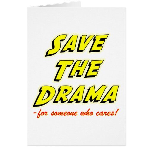 Save the Drama Snappy Saying Card
