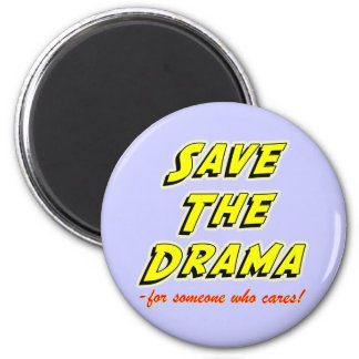 Save the Drama Snappy Saying Magnet