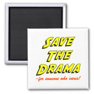 Save the Drama Snappy Saying 2 Inch Square Magnet