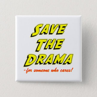 Save the Drama Snappy Saying Pinback Button