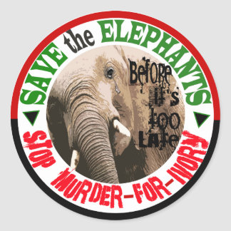 SAVE THE ELEPHANTS. STOP MURDER FOR IVORY NOW. CLASSIC ROUND STICKER