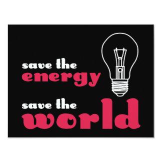 "Save the Energy, Save the World 4.25"" X 5.5"" Invitation Card"