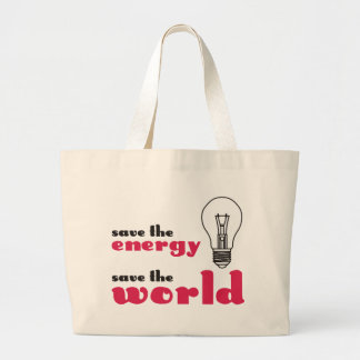 Save the Energy, Save the World Large Tote Bag