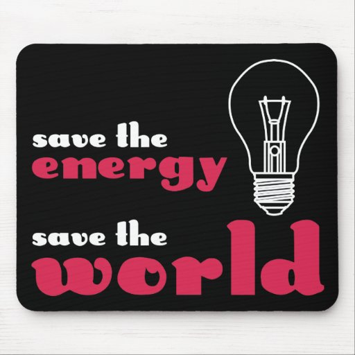 Save the Energy, Save the World Mousepads