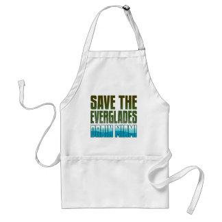 SAVE THE EVERGLADES - DRAIN MIAMI ADULT APRON