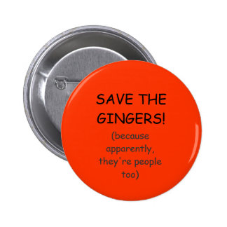SAVE THE GINGERS! BUTTON