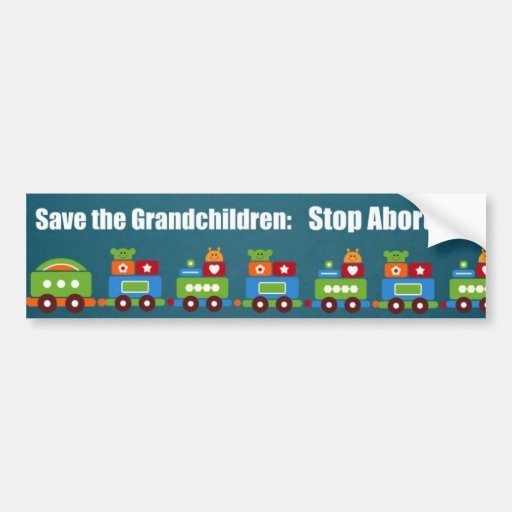 Save the Grandchildren: Stop Abortion! Car Bumper Sticker