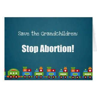 Save the Grandchildren: Stop Abortion! Card