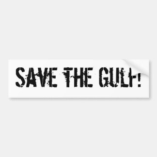 Save the Gulf! Car Bumper Sticker