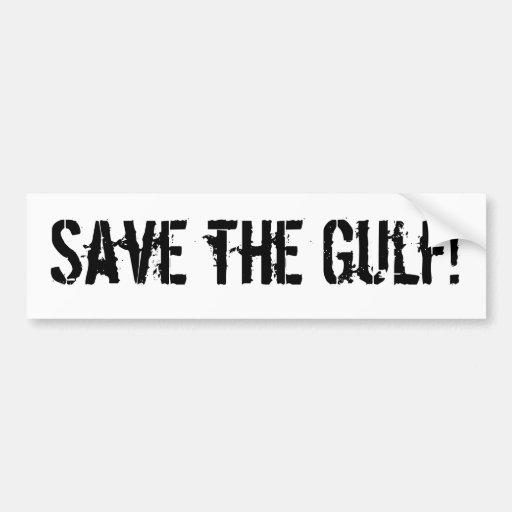 Save the Gulf! Car Bumper Sticker