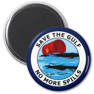 SAVE THE GULF - NO MORE SPILLS MAGNETS
