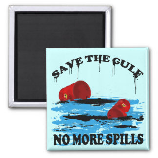 SAVE THE GULF NO MORE SPILLS REFRIGERATOR MAGNETS