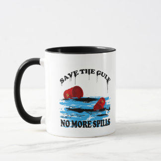 SAVE THE GULF NO MORE SPILLS MUG