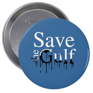 SAVE THE GULF PINBACK BUTTON